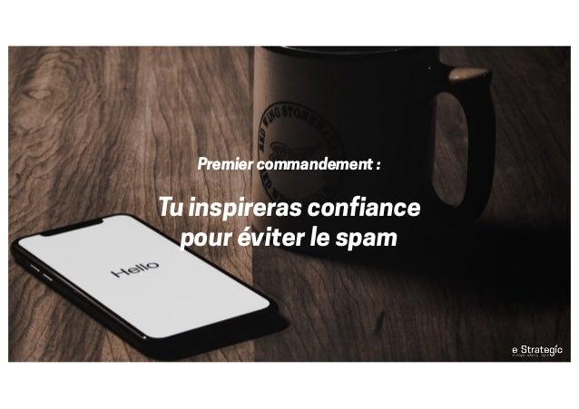 Premier commandement : Tu inspireras confiance pour éviter le spam