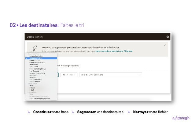 02 • Les destinataires : Faites le tri ☆ Constituez votre base ☆ Segmentez vos destinataires ☆ Nettoyez votre fichier
