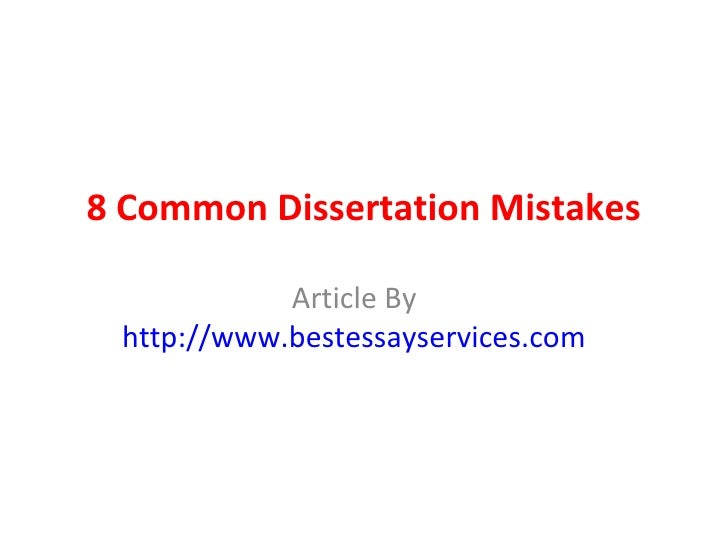 8 Common Dissertation Mistakes            Article By http://www.bestessayservices.com