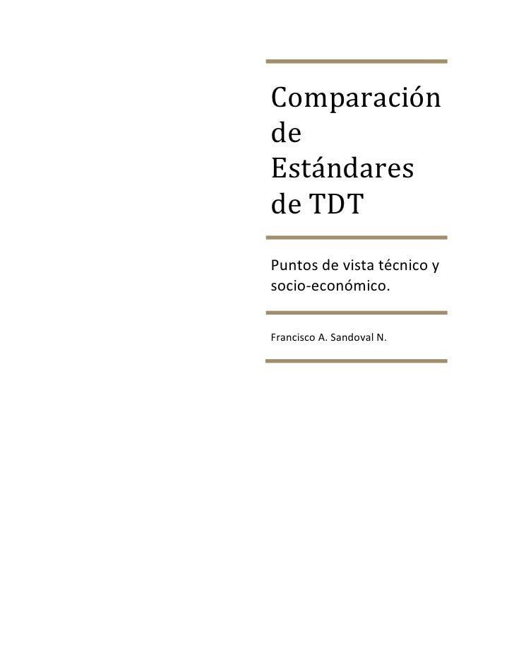 ComparacióndeEstándaresde TDTPuntos de vista técnico ysocio-económico.Francisco A. Sandoval N.