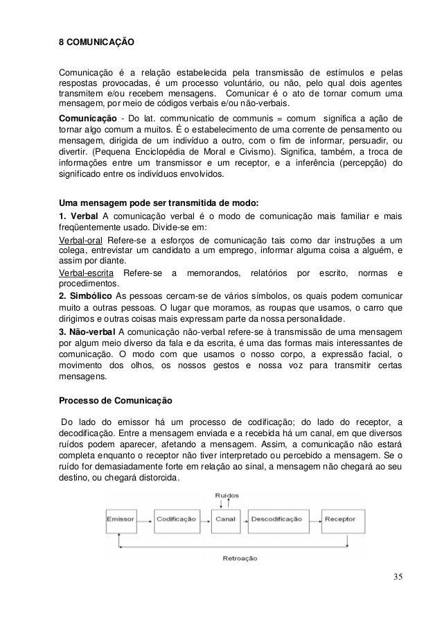 8 COMUNICAÇÃOComunicação é a relação estabelecida pela transmissão de estímulos e pelasrespostas provocadas, é um processo...
