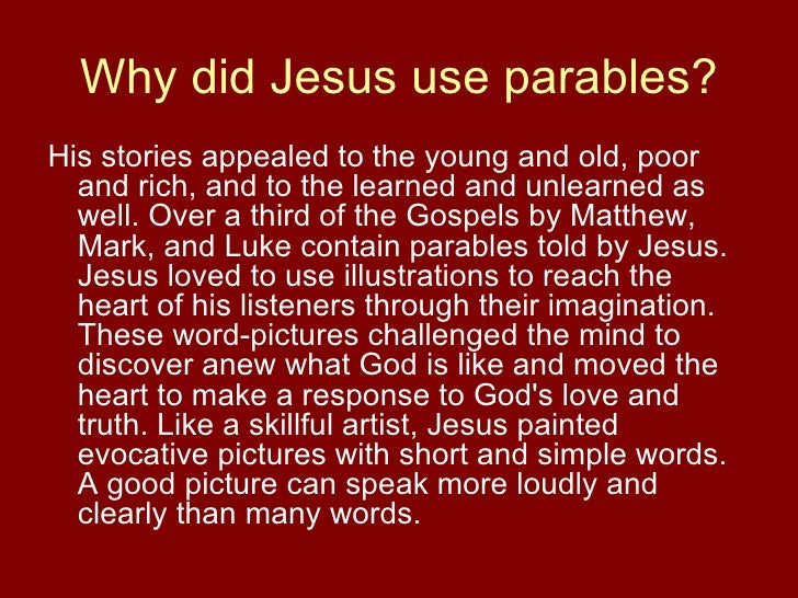 How jesus used parables to teach people about the kingdom of god essay