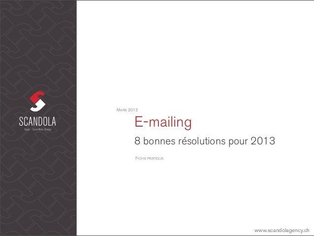 MARS 2013       E-mailing       8 bonnes résolutions pour 2013       FICHE PRATIQUE                                www.sca...