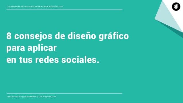 8 consejos de diseño gráfico para aplicar en tus redes sociales. Los elementos de una marca exitosa | www.adirektiva.com G...