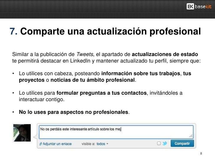 7. Comparte una actualización profesionalSimilar a la publicación de Tweets, el apartado de actualizaciones de estadote pe...