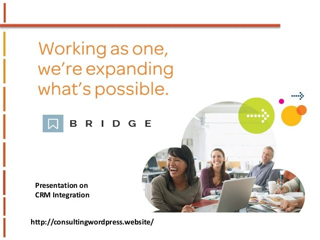 1 Presentation on CRM Integration http://consultingwordpress.website/