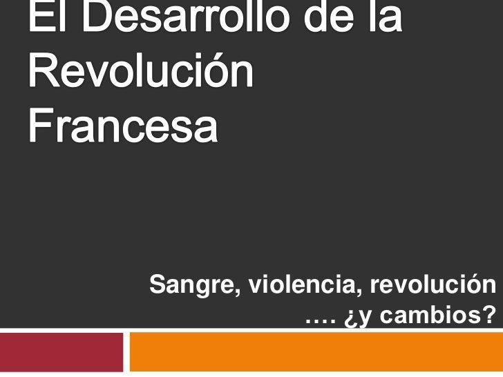 Sangre, violencia, revolución             …. ¿y cambios?