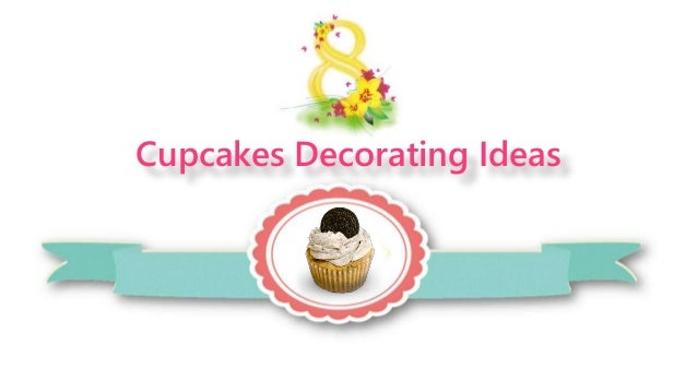 Cupcakes Decorating Ideas