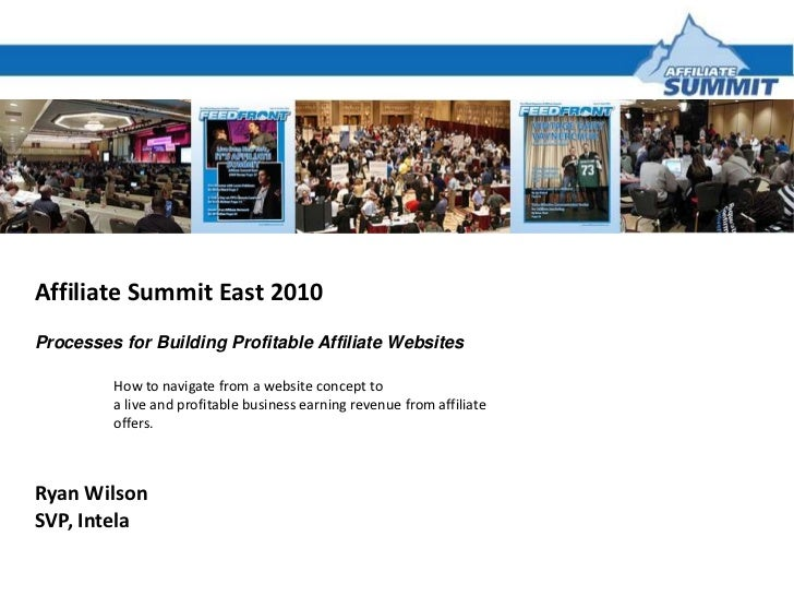 Affiliate Summit East 2010<br />Processes for Building Profitable Affiliate Websites<br />	How to navigate from a website ...