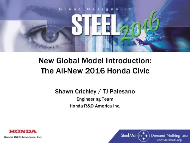 New Global Model Introduction The All 2016 Honda Civic Shawn Crichley TJ