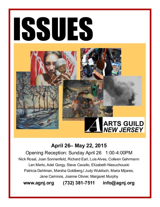 ISSUES April 26– May 22, 2015 Opening Reception: Sunday April 26 1:00-4:00PM Nick Rosal, Joan Sonnenfeld, Richard Earl, Lu...