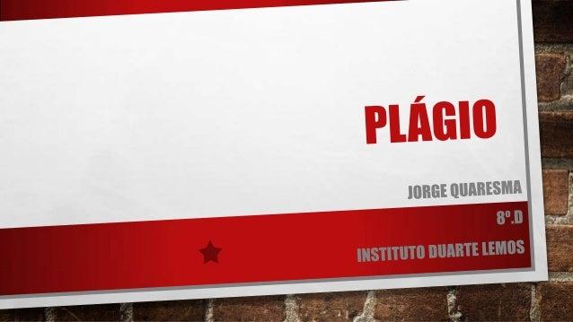 ÍNDICE O QUE É O PLÁGIO? QUAIS AS FORMAS DE PRATICAR PLÁGIO? COMO É PUNÍVEL O PLÁGIO? PORQUE DEVO EVITAR O PLÁGIO?