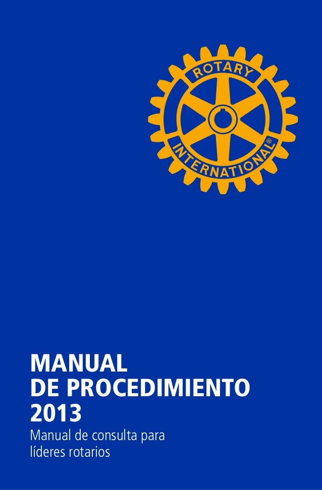 MANUAL DE PROCEDIMIENTO 2013 Manual de consulta para líderes rotarios