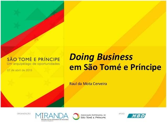 Doing Business em São Tomé e Príncipe Raul da Mota Cerveira
