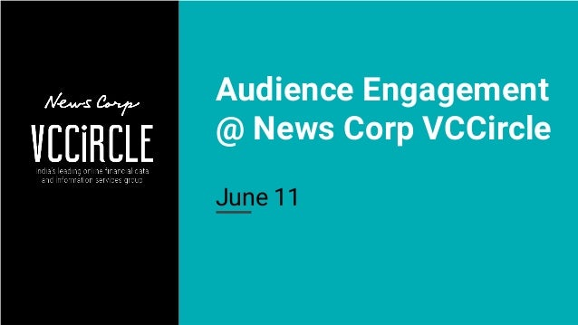 Audience Engagement @ News Corp VCCircle June 11