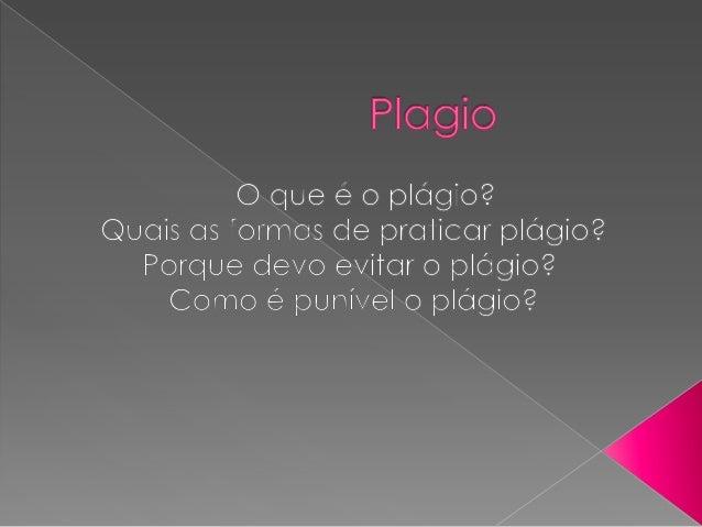O plágio é mais uma modalidade de violação dos direitos autorais. Ele é caracterizado pelo ato de assinar ou apresentar um...