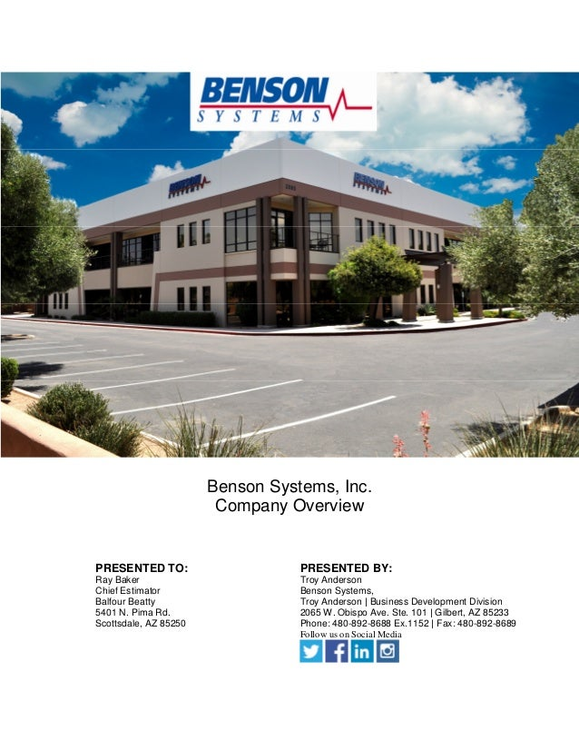 Benson Systems, Inc. Company Overview PRESENTED TO: Ray Baker Chief Estimator Balfour Beatty 5401 N. Pima Rd. Scottsdale, ...