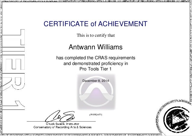 CERTIFICATE of ACHIEVEMENT This is to certify that Antwann Williams has completed the CRAS requirements and demonstrated p...