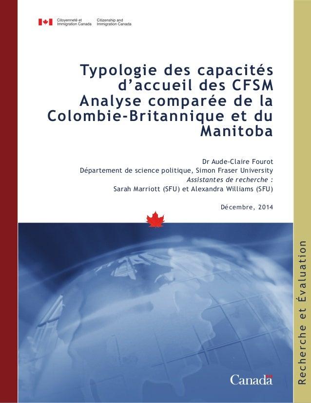 RechercheetÉvaluation Typologie des capacités d'accueil des CFSM Analyse comparée de la Colombie-Britannique et du Manitob...