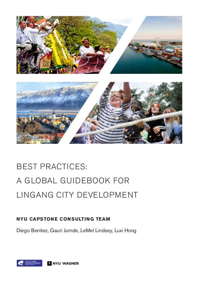 BEST PRACTICES: A GLOBAL GUIDEBOOK FOR LINGANG CITY DEVELOPMENT Diego Benitez, Gauri Jumde, LeMel Lindsey, Luxi Hong NYU C...
