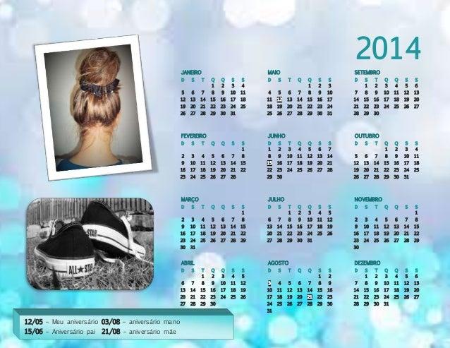 2014 JANEIRO D S T Q Q S S 1 2 3 4 5 6 7 8 9 10 11 12 13 14 15 16 17 18 19 20 21 22 23 24 25 26 27 28 29 30 31 MAIO D S T ...
