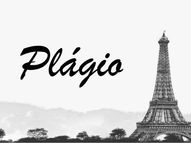 Índice - O que é o plágio? -Quais as formas de praticar plágio? -Porque devo evitar o plágio? -Como é punível o plágio?
