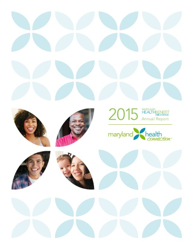2015 Annual Report MARYLAND HEALTHBENEFIT E CHANGE