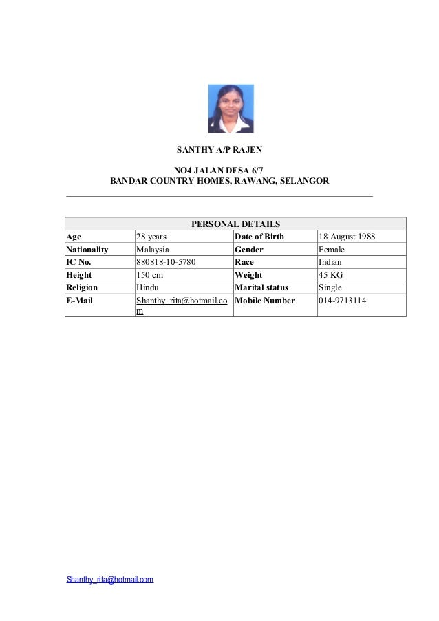 SANTHY A/P RAJEN NO4 JALAN DESA 6/7 BANDAR COUNTRY HOMES, RAWANG, SELANGOR PERSONAL DETAILS Age 28 years Date of Birth 18 ...