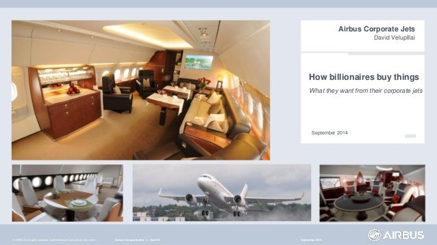 © AIRBUS all rights reserved. Confidential and proprietary document.  How billionaires buy things  Airbus Corporate Jets  ...