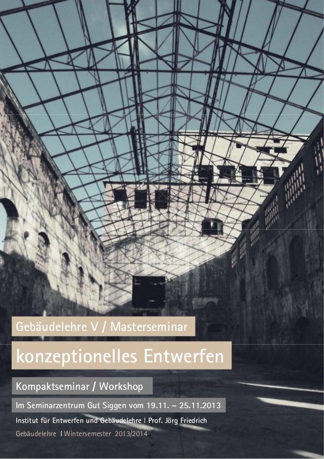 Fakultät für Architektur und Landschaft Institut für Entwerfen und Gebäudelehre Entwerfen und Architekturtheorie Prof. Jör...