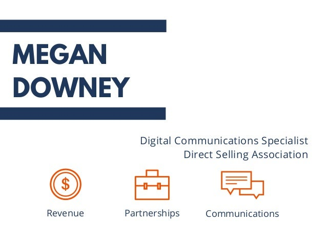 Revenue Partnerships Digital Communications Specialist Direct Selling Association Communications MEGAN DOWNEY