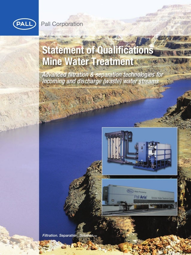 Statement of Qualifications Mine Water Treatment Advanced filtration & separation technologies for incoming and discharge ...