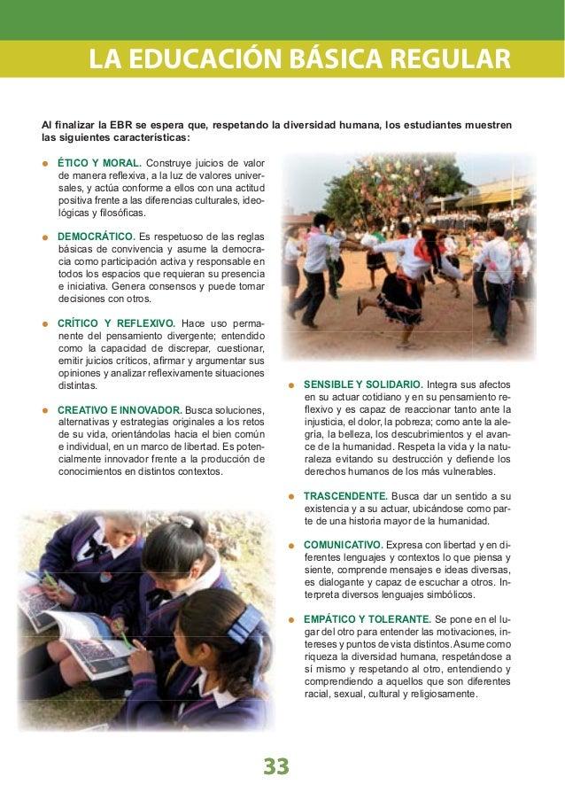 PARTE II 1 ÁREAS DEL CURRÍCULO DE LA EDUCACIÓN BÁSICA REGULAR La educación es un proceso que tiene como fi- nalidad la form...