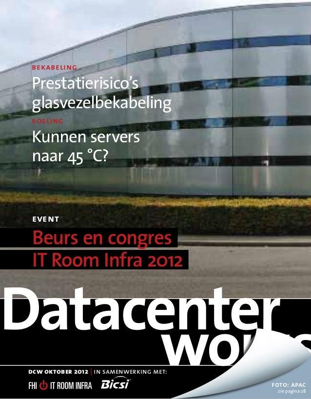 bekabelingPrestatierisico'sglasvezelbekabelingkoelingKunnen serversnaar 45 °C?eventBeurs en congresIT Room Infra 2012dcw o...