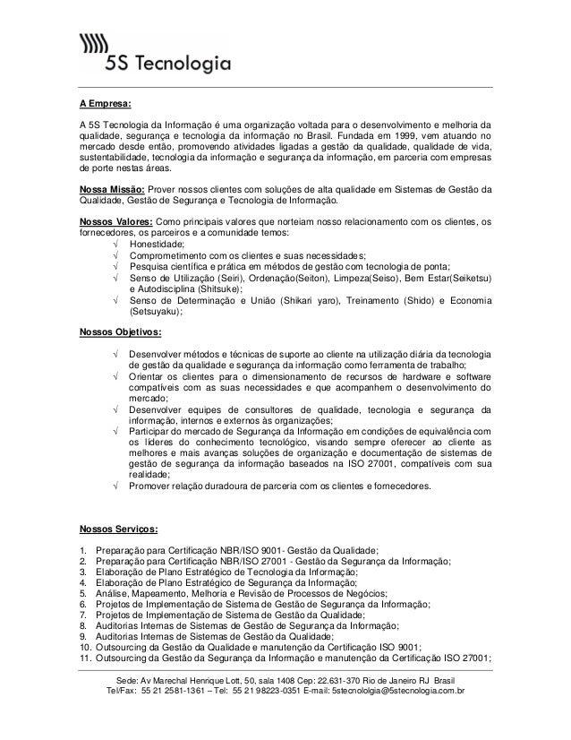 Sede: Av Marechal Henrique Lott, 50, sala 1408 Cep: 22.631-370 Rio de Janeiro RJ Brasil Tel/Fax: 55 21 2581-1361 – Tel: 55...