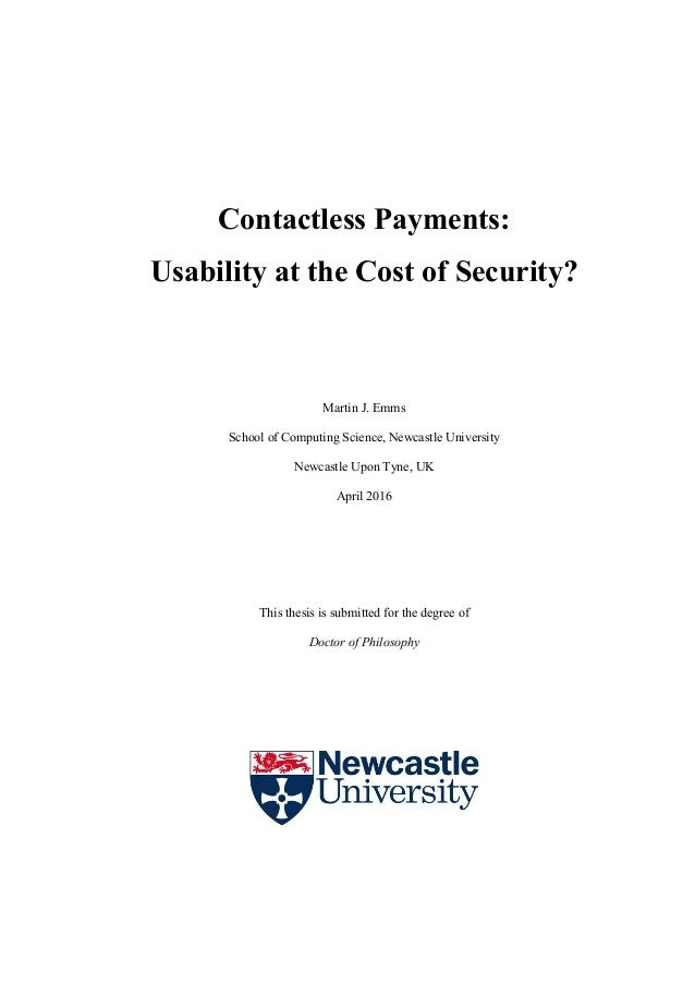 Contactless Payments: Usability at the Cost of Security? Martin J. Emms School of Computing Science, Newcastle University ...
