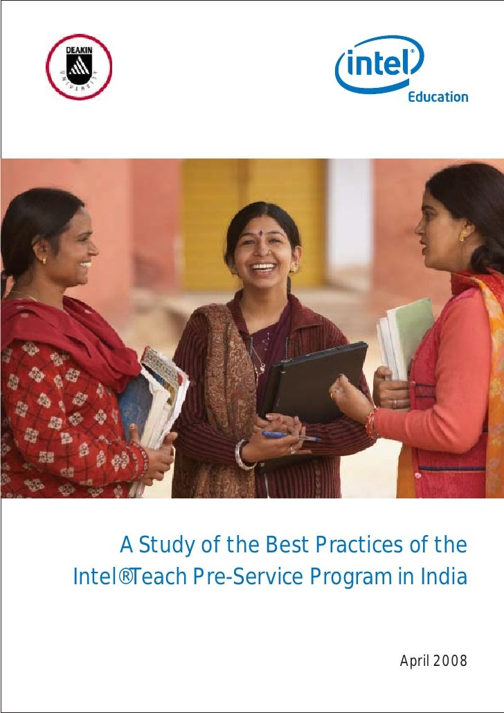 A Study of the Best Practices of theIntel® Teach Pre-Service Program in India                                 April 2008