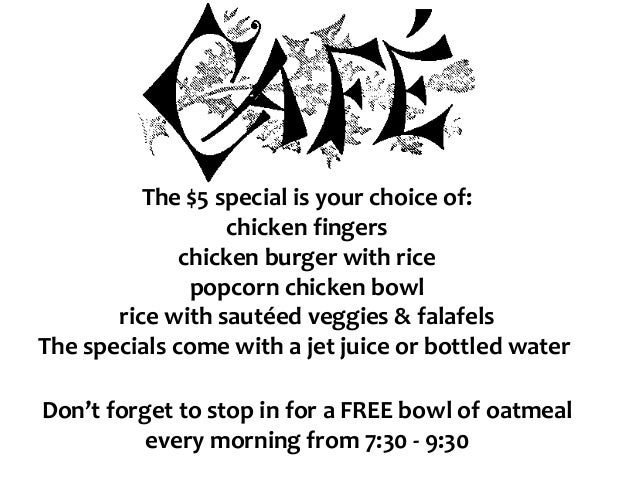 The $5 special is your choice of: chicken fingers chicken burger with rice popcorn chicken bowl rice with sautéed veggies ...
