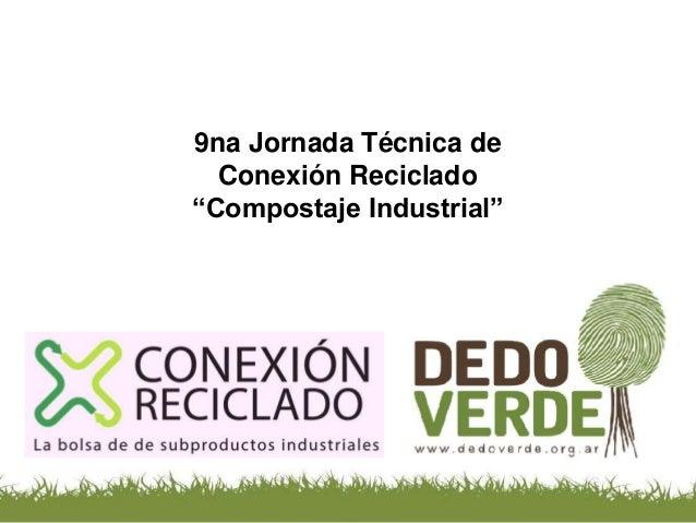"""9na Jornada Técnica de Conexión Reciclado """"Compostaje Industrial"""""""