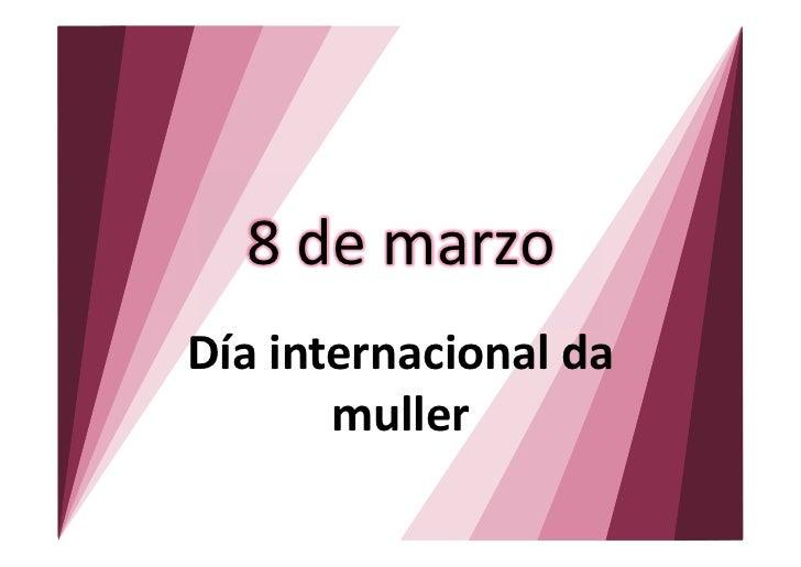 8 de marzoDía internacional da       muller