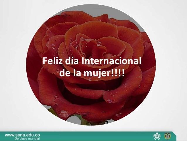 Feliz día Internacional    de la mujer!!!!