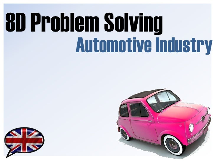 8D Problem Solving<br />Automotive Industry<br />