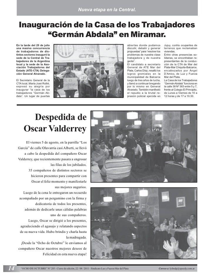 """Nueva etapa en la Central.       Inauguración de la Casa de los Trabajadores             """"Germán Abdala"""" en Miramar.     E..."""