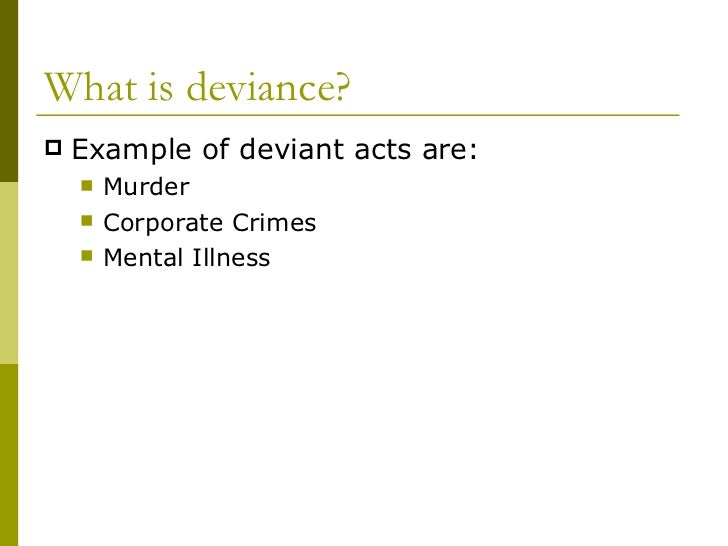 positive functions of deviance What is deviance, as defined by  deviance serves 4 major functions: 1 affirming cultural values and norms 2 clarifying moral boundaries.