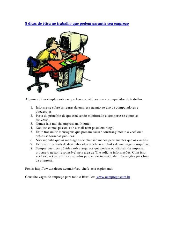 8 dicas de ética no trabalho que podem garantir seu empregoAlgumas dicas simples sobre o que fazer ou não ao usar o comput...