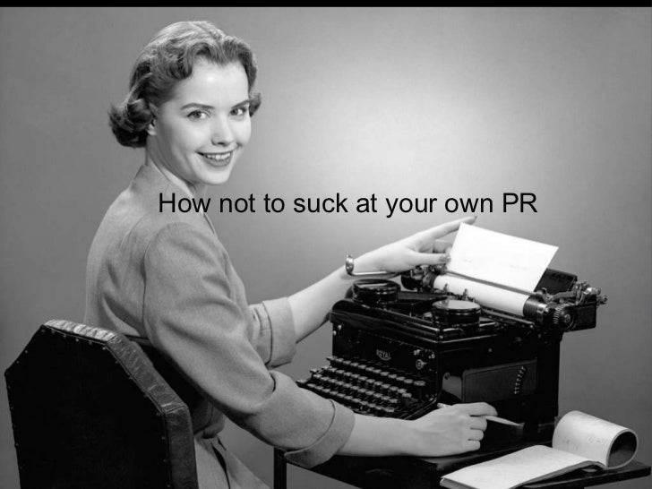How not to suck at your own PR