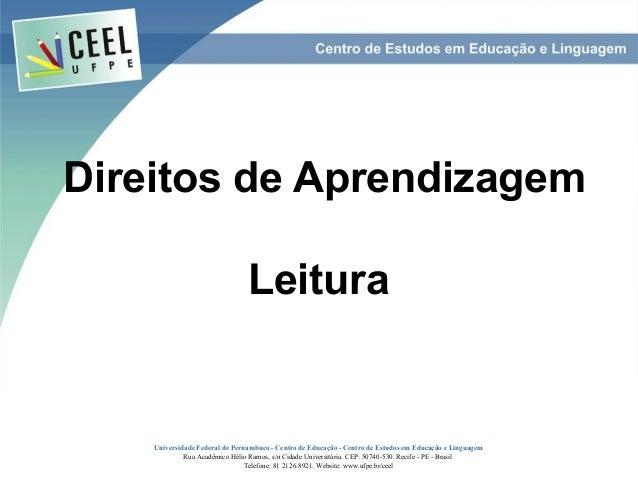 Direitos de Aprendizagem                                Leitura    Universidade Federal de Pernambuco - Centro de Educação...