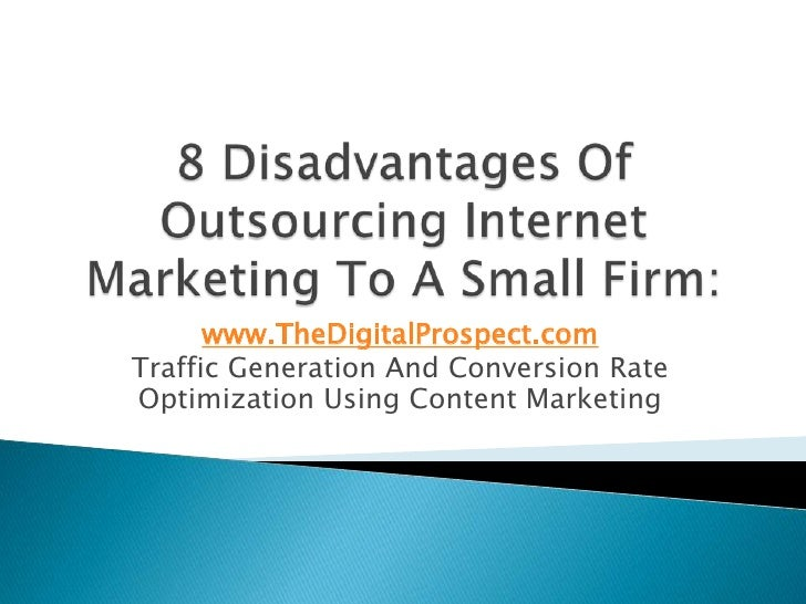 advantages and disadvantages of outsourcing market research What is secondary market research and data secondary data is the data collected by someone else other than the researcher himself this data can be gathered from government records, books, trade associations, national or international institutes, statistics agencies, etc research done using this readily available information is.
