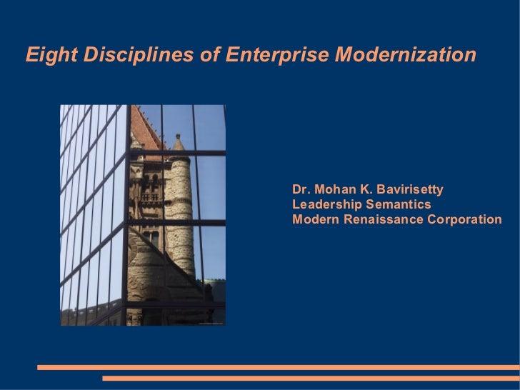 Eight Disciplines of Enterprise Modernization                          Dr. Mohan K. Bavirisetty                          L...