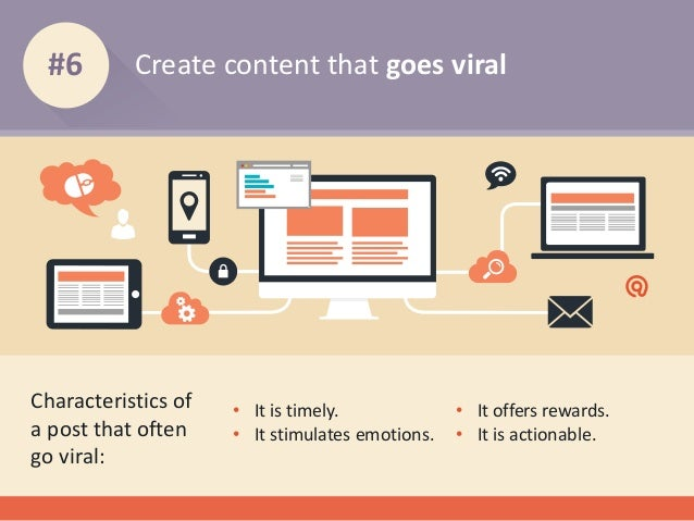 Create content that goes viral#6 Characteristics of a post that often go viral: • It is timely. • It stimulates emotions. ...